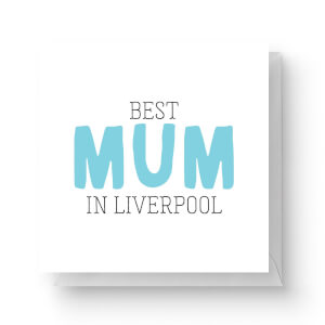 Best Mum In Liverpool Square Greetings Card (14.8cm x 14.8cm)