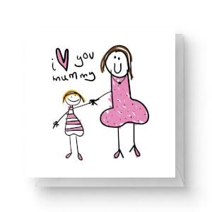 I Love You Mummy Square Greetings Card (14.8cm x 14.8cm)