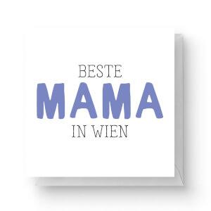 Beste Mama In Wien Square Greetings Card (14.8cm x 14.8cm)