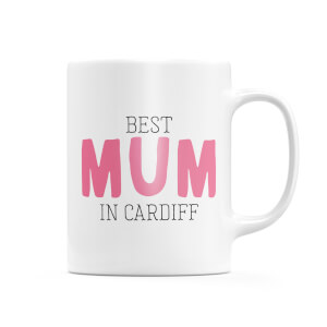 Best Mum In Cardiff Mug
