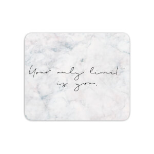 Mouse Mats Your Only Limit Is You Mouse Mat