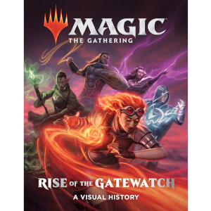 Magic: Rise of the Gatewatch - A Visual History (Hardback)