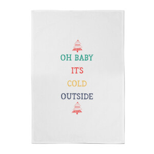 Oh Baby It's Cold Outside Cotton Tea Towel