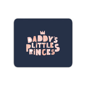 Daddy's Little Princes Mouse Mat