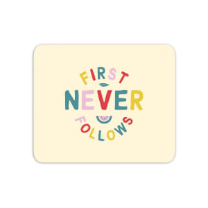 First Never Follows Mouse Mat