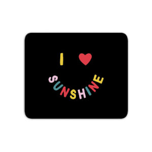 I Love Sunshine Mouse Mat