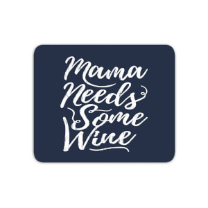 Mama Needs Some Wine Mouse Mat