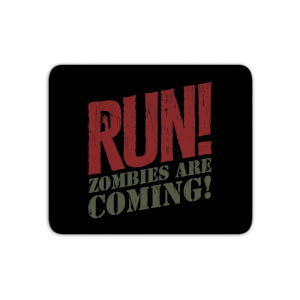 RUN! Zombies Are Coming! Mouse Mat