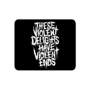 Violent Delights Mouse Mat