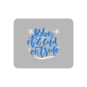 Baby It's Cold Outside Mouse Mat