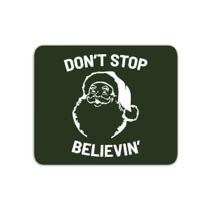 Don't Stop Believin' Mouse Mat