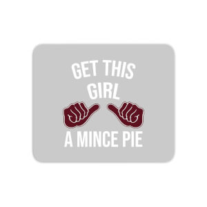 Get This Girl A Mince Pie Mouse Mat