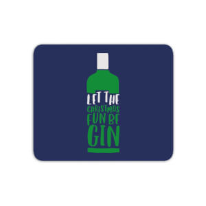 Let The Christmas Fun Be Gin Mouse Mat