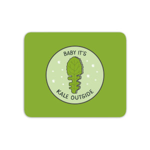 Baby It's Kale Outside Mouse Mat