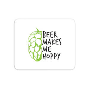 Beer Makes Me Hoppy Mouse Mat