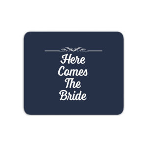 Here Comes The Bride Mouse Mat
