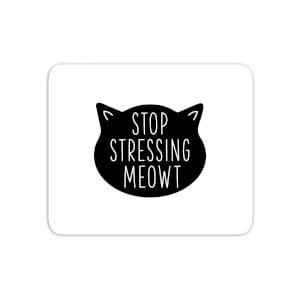 Stop Stressing Meowt Mouse Mat
