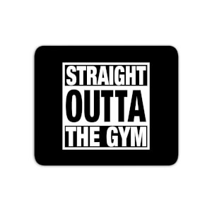 Straight Outta The Gym Mouse Mat