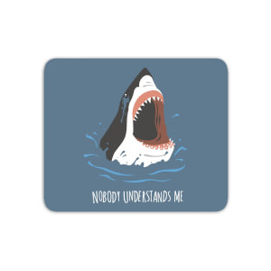 Sharks Nobody Understands Me Mouse Mat