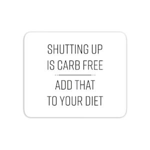 Shutting Up Is Carb Free Mouse Mat