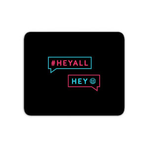Hey All, Hey! Mouse Mat