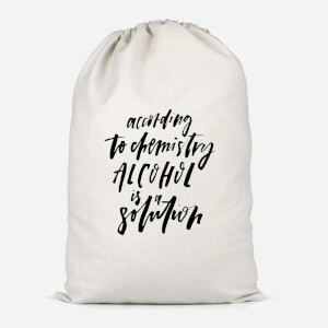 Alcohol Is A Solution Cotton Storage Bag