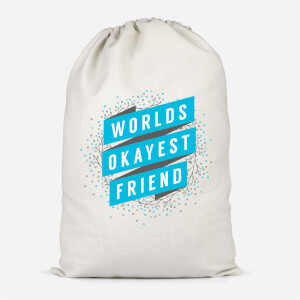 Worlds Okayest Friend Cotton Storage Bag