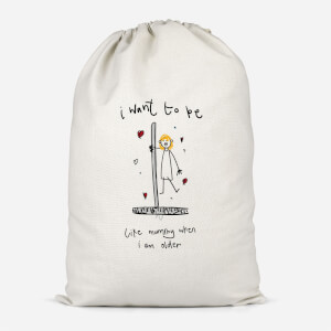 I Want To Be Like Mummy When I'm Older Cotton Storage Bag