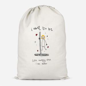 I Want To Be Like Mummy When I'm Older Cotton Storage Bag