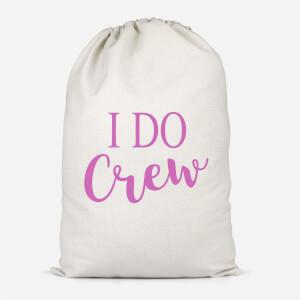 I Do Crew Cotton Storage Bag