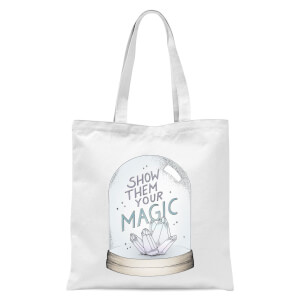 Show Them Your Magic Tote Bag - White