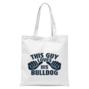 This Guy Loves His Bulldog Tote Bag - White