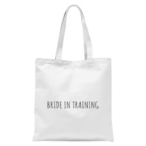 Bride In Training Tote Bag - White