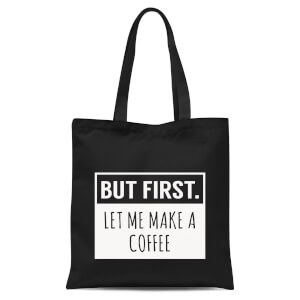But First Coffee Tote Bag - Black