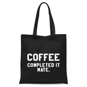 Coffee Completed It Mate Tote Bag - Black