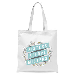 Sisters Before Misters Tote Bag - White