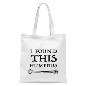 I Found This Humurus Tote Bag - White