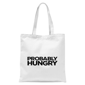 Probably Hungry Tote Bag - White