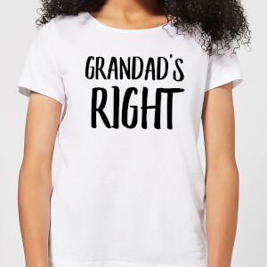 Grandad's Right Women's T-Shirt - White