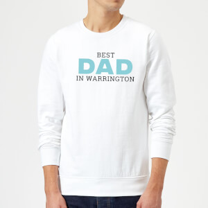 Best Dad In Warrington Sweatshirt - White