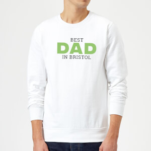 Best Dad In Bristol Sweatshirt - White