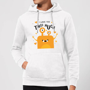I Love You This Much Hoodie - White