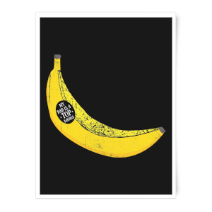 My Dad Is A Top Banana Art Print