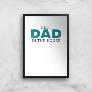 Best Dad In The House Art Print