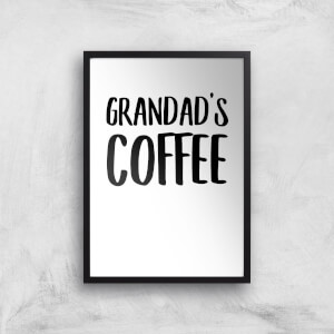 Grandad's Coffee Art Print