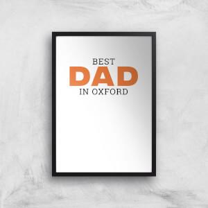 Best Dad In Oxford Art Print