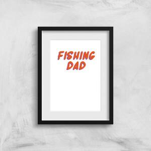 Fishing Dad Art Print