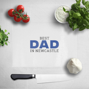 Best Dad In Newcastle Chopping Board