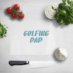 Golfing Dad Chopping Board
