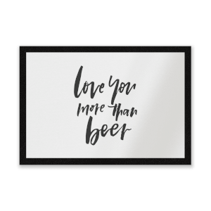 Love You More Than Beer Entrance Mat